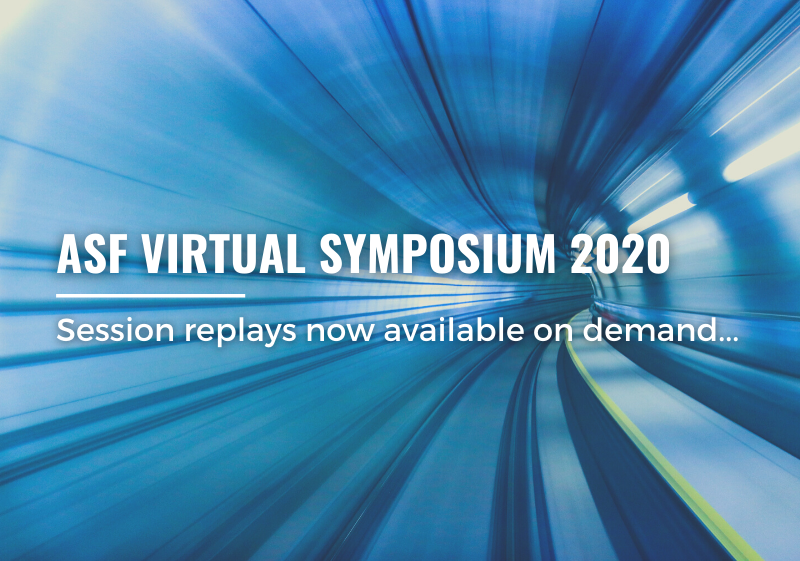 ASF Virtual Symposium 2020 - Session replays now available on demand